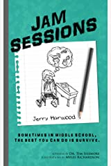 Jam Sessions: Sometimes in Middle School, the best you can do is survive. Kindle Edition