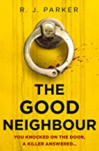 The Good Neighbour: An absolutely gripping 2021 crime thriller perfect for fans of The Perfect Couple