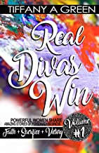 Real Divas Win (TM) Volume #1: Women Share Stories of Faith, Sacrifice + Victory
