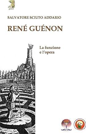 RENÉ GUÉNON. La funzione e lopera (Esoterismo)