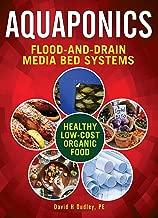 Aquaponic Flood-and-Drain: Aquaponics Media-Bed Systems