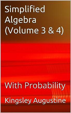 Simplified Algebra (Volume 3 & 4): With Probability