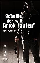 Scheiße, der will Amok laufen! (K.L.A.R.-Taschenbuch) (German Edition)