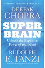 Super Brain: Unleashing the explosive power of your mind to maximize health, happiness and spiritual well-being Kindle Edition
