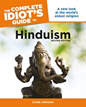 The Complete Idiot's Guide to Hinduism, 2nd Edition: A New Look at the World s Oldest Religion (Complete Idiot's Guides (Lifestyle Paperback))