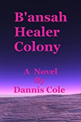 B'ansah Healer Colony Kindle Edition