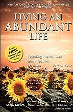 Living an Abundant Life: Inspirational Stories from Entrepreneurs Around the World