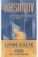 Le cycle des robots (Tome 1) - Les robots (Imaginaire t. 453) Format Kindle