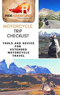 Motorcycle Trip Checklist: Tools and Advice for Extended Motorcycle Travel (English Edition)
