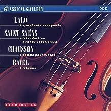 Lalo: Symphonie espagnole - Saint-Saens: Introduction & Rondo Capriccioso - Chausson: Poeme for Violin & Orchestra - Ravel: Tzigane