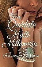 Quédate Multimillonario: Novela Romántica (Spanish Edition)