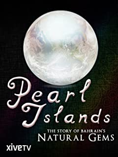 Pearl Islands: The Story of Bahrain's Natural Gems