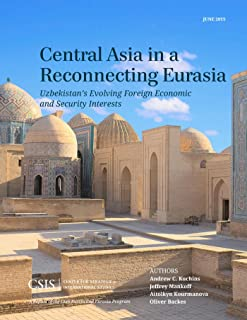 Central Asia in a Reconnecting Eurasia: Uzbekistan's Evolving Foreign Economic and Security Interests (CSIS Reports) (English Edition)