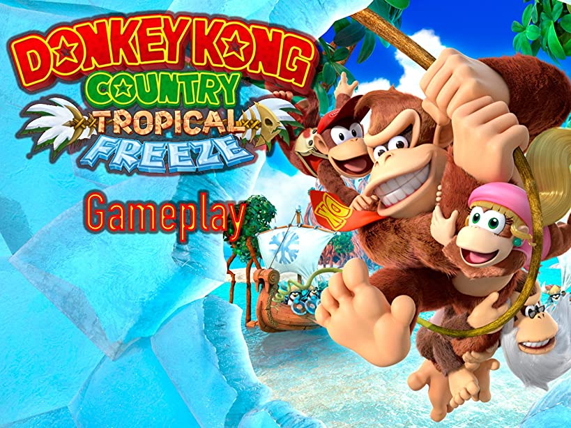 Donkey Kong Tropical Freeze Gameplay