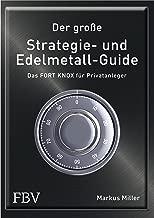 Der große Strategie- und Edelmetall-Guide: Das FORT KNOX für Privatanleger (German Edition)