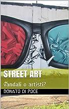 Street Art: vandali o artisti? (I Quaderni d'Arte del Bardo) (Italian Edition)