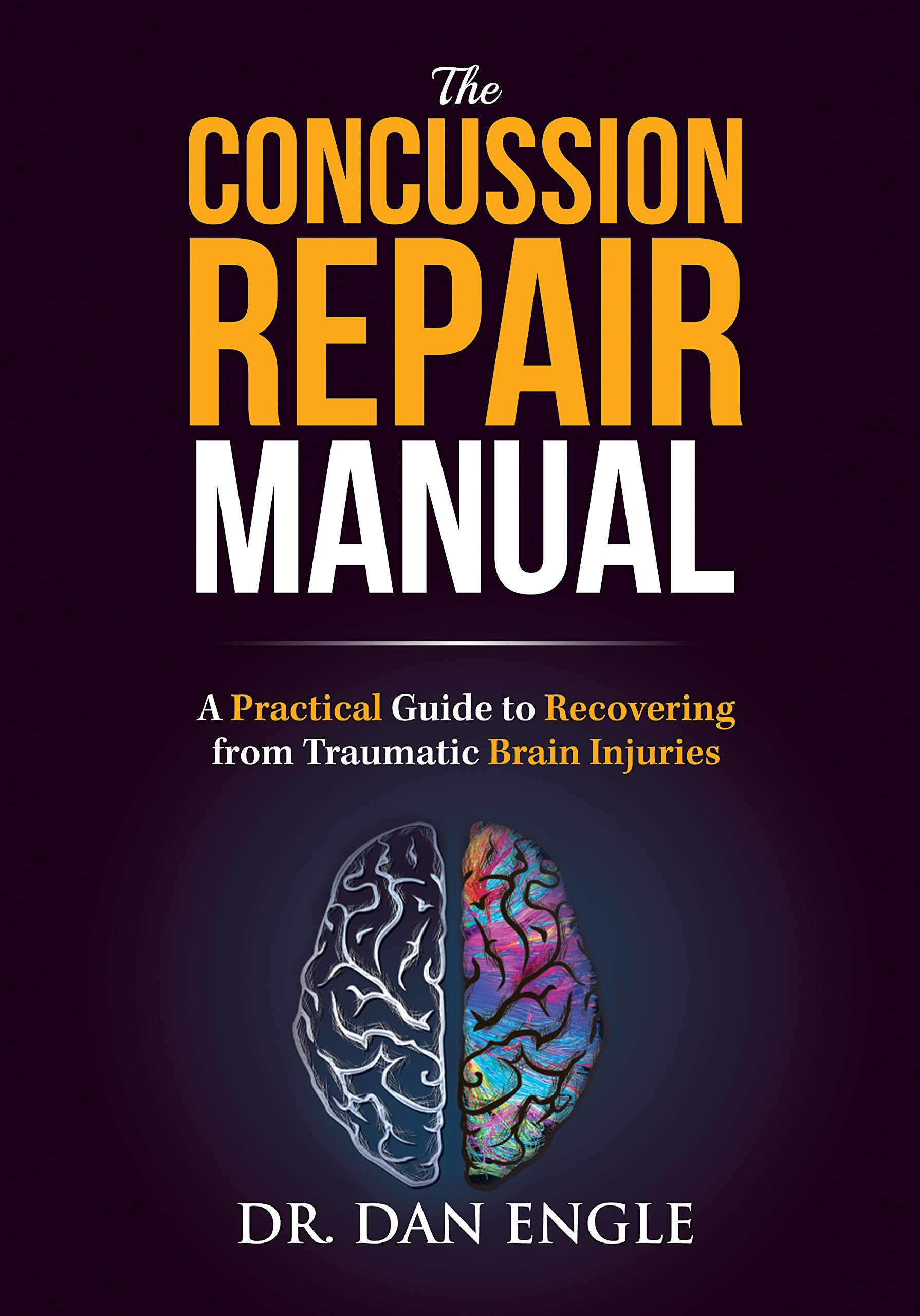 Image OfThe Concussion Repair Manual: A Practical Guide To Recovering From Traumatic Brain Injuries