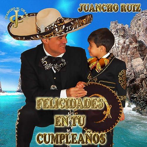 Felicidades en tu cumpleaños by Juancho El Charro on Amazon ...