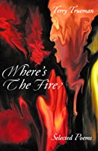 WHERE'S THE FIRE?: Selected Poems