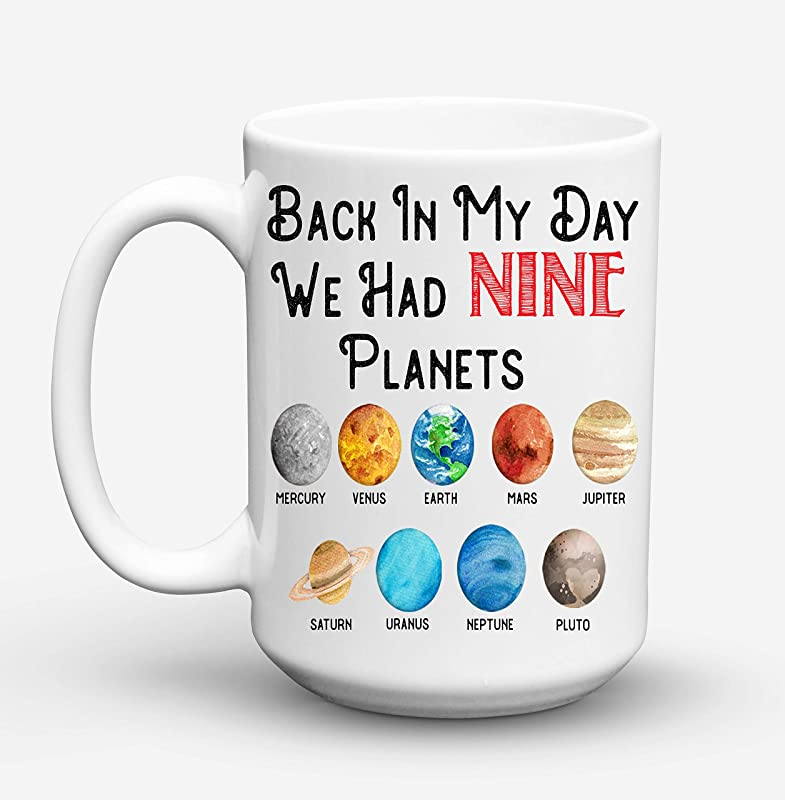 Back In My Day We Had Nine Planets Novelty Gift Ceramic Mug By Pretty Phoxie