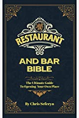 Restaurant and Bar Bible: The Ultimate Guide to Opening Your Own Place Kindle Edition