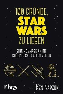 100 Gründe, Star Wars zu lieben: Eine Hommage an die größ
