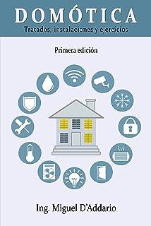 Domótica: Tratados, instalaciones y ejercicios (Spanish Edition)