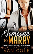 Someone To Marry: Gay Marriage Billionaire Romance (English Edition)