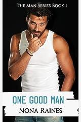 One Good Man: A Steamy Curvy Girl/Man Next Door Romance (The Man Series Book 1) Kindle Edition