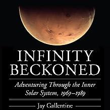 Infinity Beckoned: Adventuring Through the Inner Solar System, 1969-1989