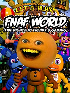Clip: Annoying Orange Let's Play - FNAF World (Five Nights at Freddy's Gaming)