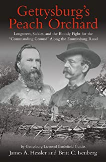 "Gettysburg's Peach Orchard: Longstreet, Sickles, and the Bloody Fight for the ""Commanding Ground"" Along the Emmitsburg Road"