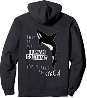 My Human Costume I'm Really An Orca Whale Silhouette Pullover Hoodie
