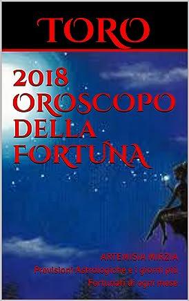 TORO 2018 OROSCOPO della FORTUNA: Previsioni Astrologiche e i giorni più Fortunati di ogni mese