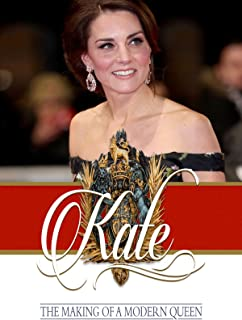 Kate: The Making of a Modern Queen