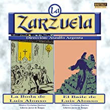 La Zarzuela: La boda de Luis Alonso / El baile de Luis Alonso