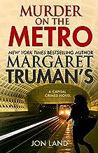 Margaret Truman's Murder on the Metro: A Capital Crimes Novel