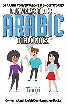 Conversational Arabic Dialogues: 50 Arabic Conversations and Short Stories (Conversational Arabic Dual Language Books)