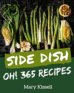 Oh! 365 Side Dish Recipes: A Timeless Side Dish Cookbook