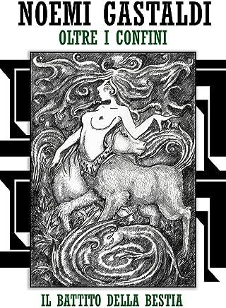 Il battito della Bestia (Trilogia oltre i confini - vol 2)