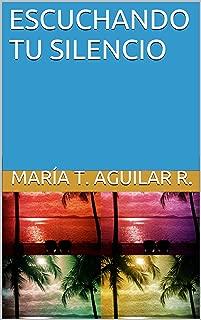 ESCUCHANDO TU SILENCIO: Un viaje por la vida (Spanish Edition)