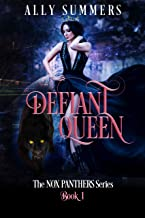 Defiant Queen (The Nox Panthers Series Book 1)