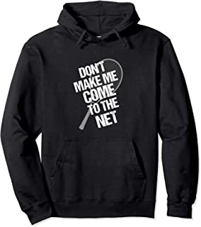 Tennis Player Coach Don't Make Me Come To The Net Pullover Hoodie