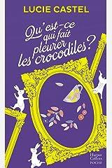 Qu'est-ce qui fait pleurer les crocodiles ? : Une comédie romantique avec une touche d'humour à l'anglaise (&H) Format Kindle