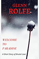 Welcome to Paradise: A Short Story of Brutal Love Kindle Edition