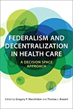 Federalism and Decentralization in Health Care: A Decision Space Approach