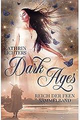 Dark Ages 1-3 Sammelband: Reich der Feen (German Edition) Format Kindle