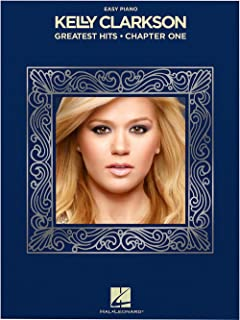 Hal Leonard Kelly Clarkson - Greatest Hits, Chapter One for Easy Piano