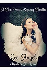 Ice Angel (A New Year's Regency Novella): A Holiday Romance Kindle Edition