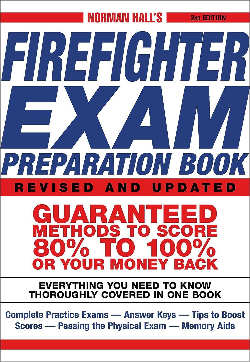 創傷寸前全国Norman Hall's Firefighter Exam Preparation Book (English Edition)